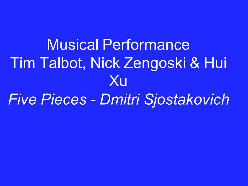 Musical Performance Tim Talbot, Nick Zengoski & Hui Xu Five Pieces - Dmitri Sjostakovich