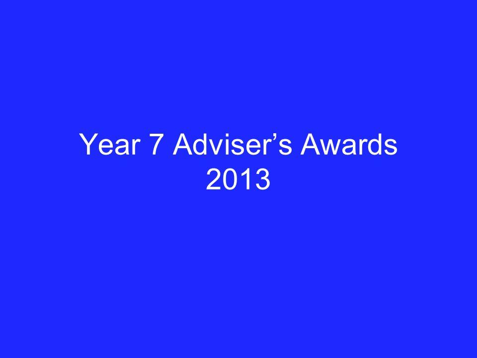 Year 7 Adviser's Awards 2013