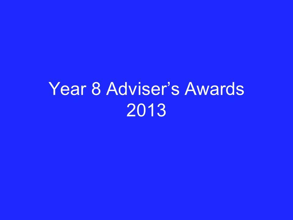 Year 8 Adviser's Awards 2013