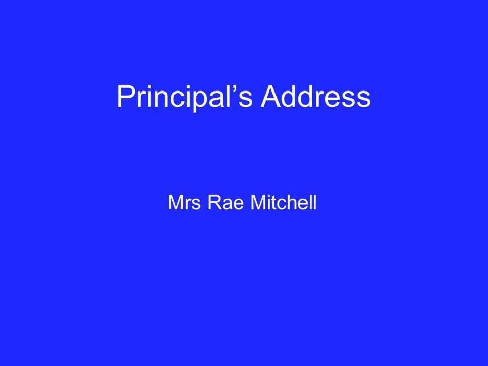 Principal's Address Mrs Rae Mitchell