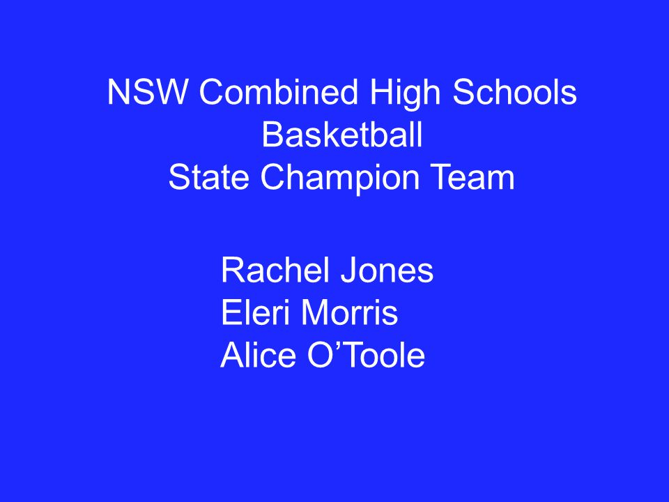 NSW Combined High Schools Basketball State Champion Team Rachel Jones Eleri Morris Alice O'Toole