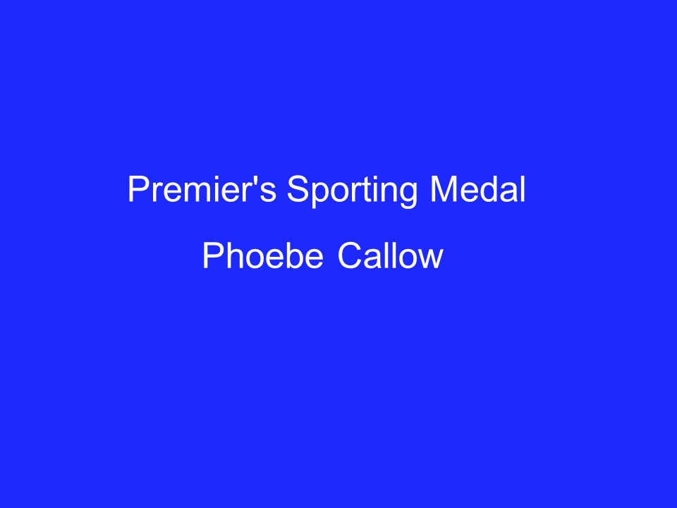 Premier's Sporting Medal PhoebeCallow