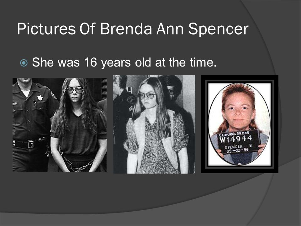 Pictures Of Brenda Ann Spencer  She was 16 years old at the time.