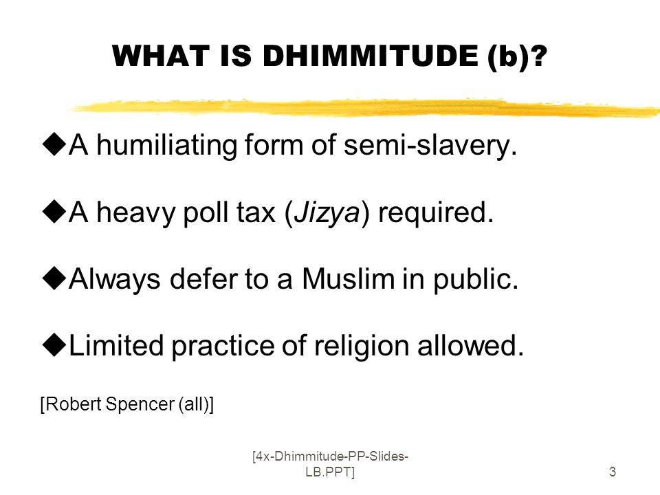 [4x-Dhimmitude-PP-Slides- LB.PPT]4 WHAT IS DHIMMITUDE (c).