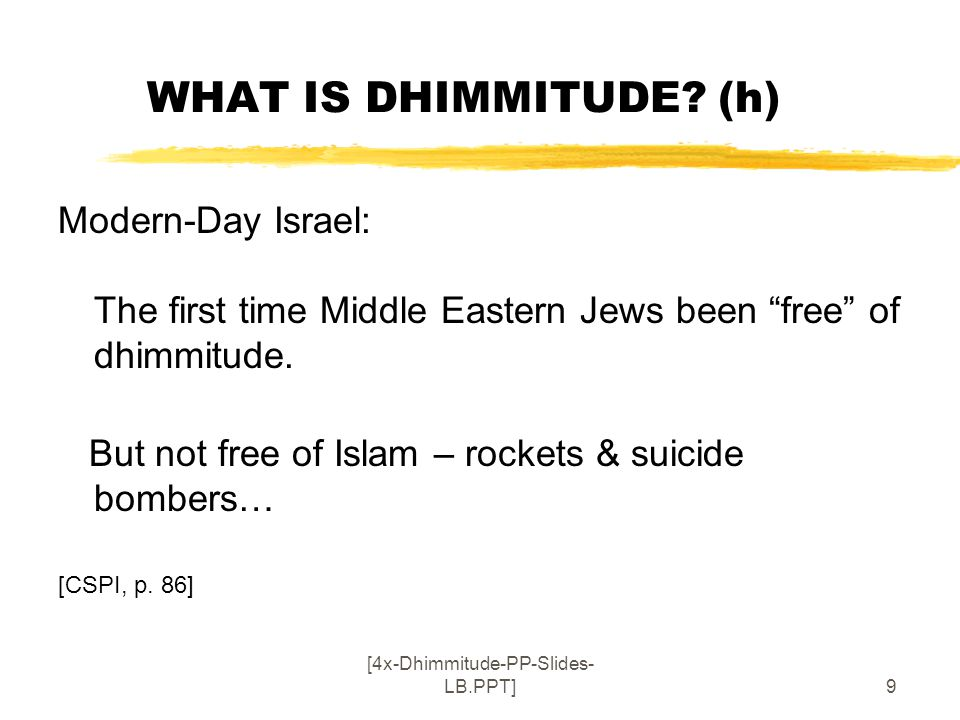 [4x-Dhimmitude-PP-Slides- LB.PPT]10 MODERN DHIMMITUDE IN USA (a) MC – Multiculturalism… PC – Political Correctness… uLeads to limitations of free speech.