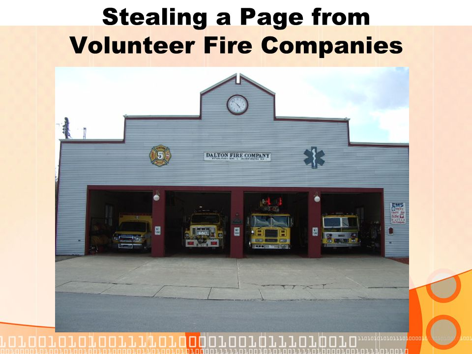 Stealing a Page from Volunteer Fire Companies