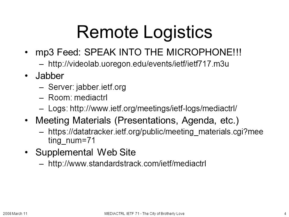 2008 March 11MEDIACTRL IETF 71 - The City of Brotherly Love4 Remote Logistics mp3 Feed: SPEAK INTO THE MICROPHONE!!.