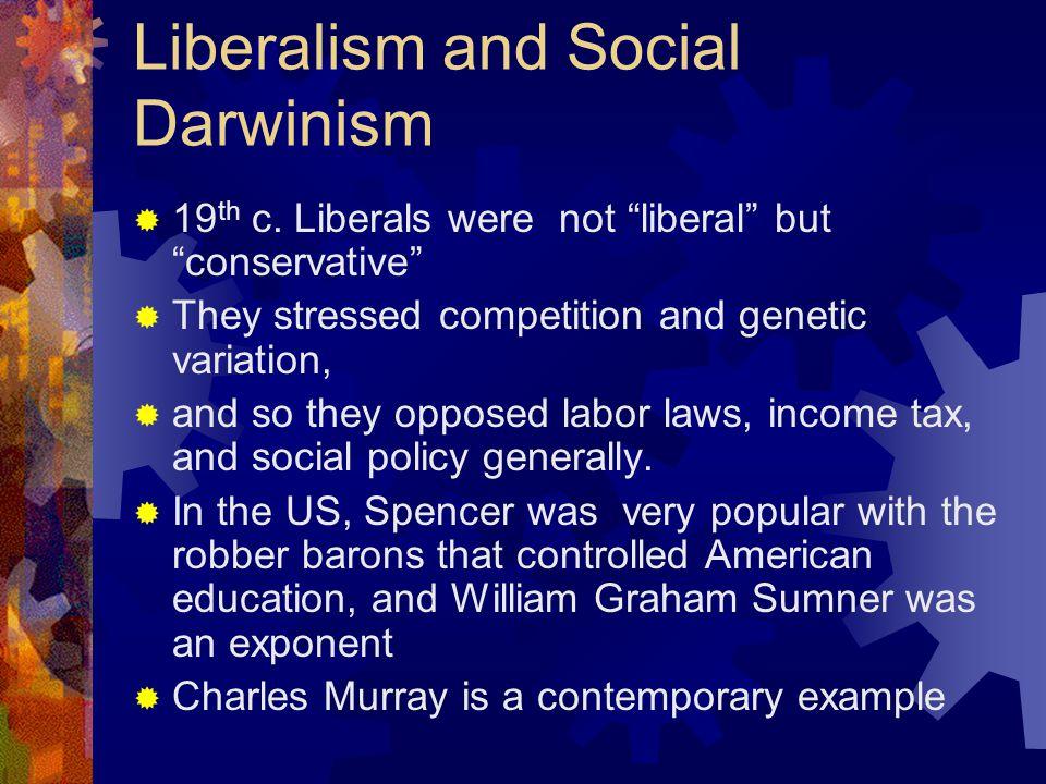 Liberalism and Social Darwinism  19 th c.