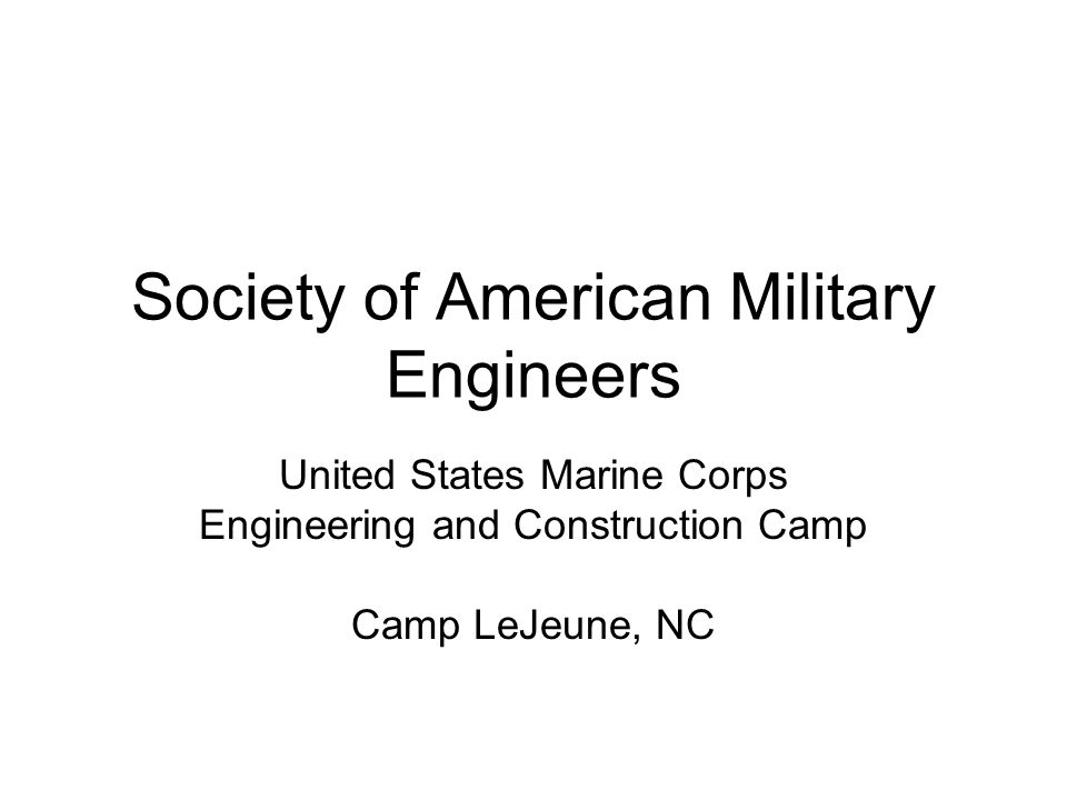 Society of American Military Engineers United States Marine Corps Engineering and Construction Camp Camp LeJeune, NC