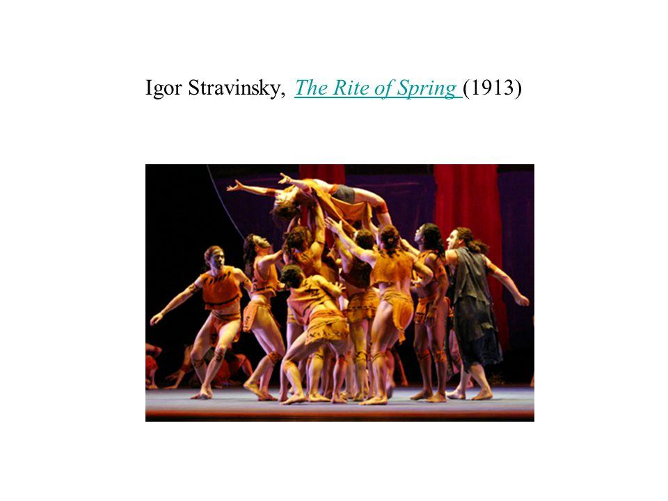 Igor Stravinsky, The Rite of Spring (1913)The Rite of Spring