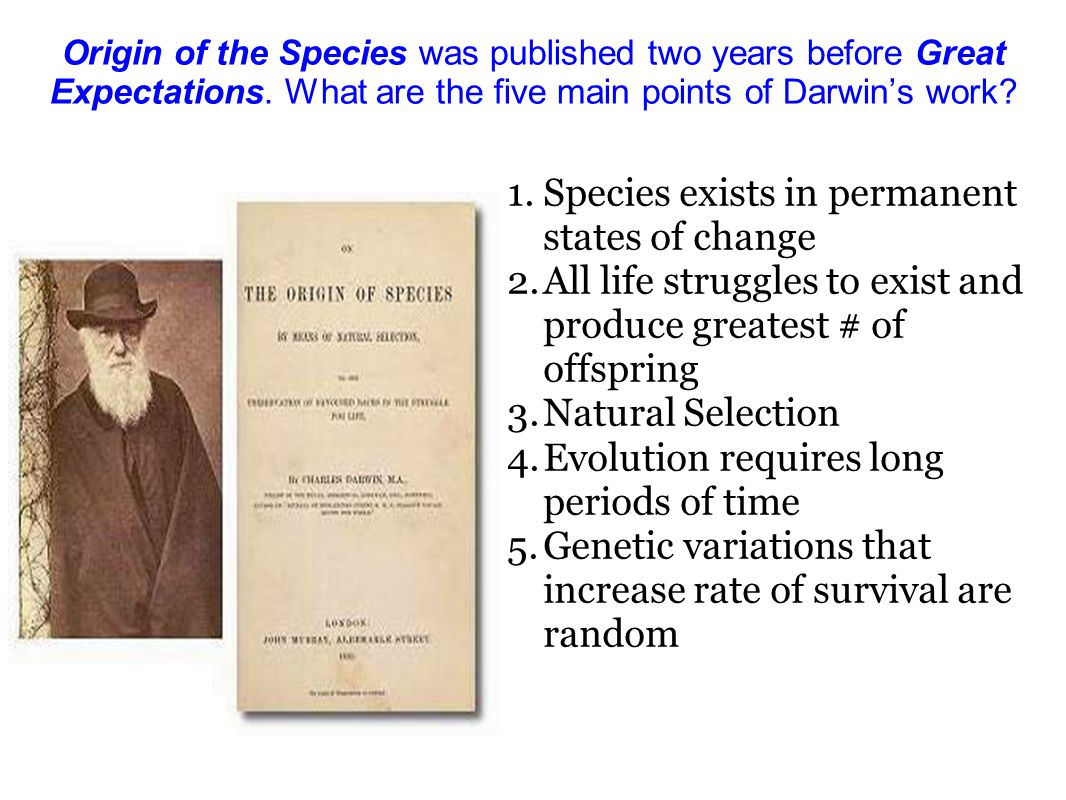 Origin of the Species was published two years before Great Expectations.