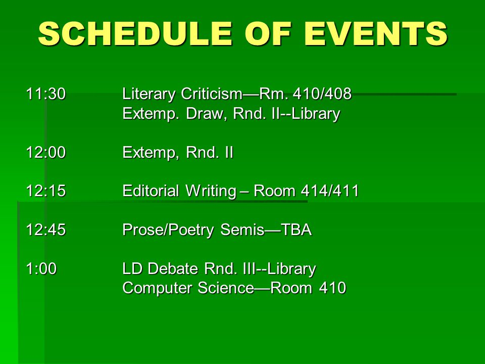 SCHEDULE OF EVENTS 11:30Literary Criticism—Rm. 410/408 Extemp.