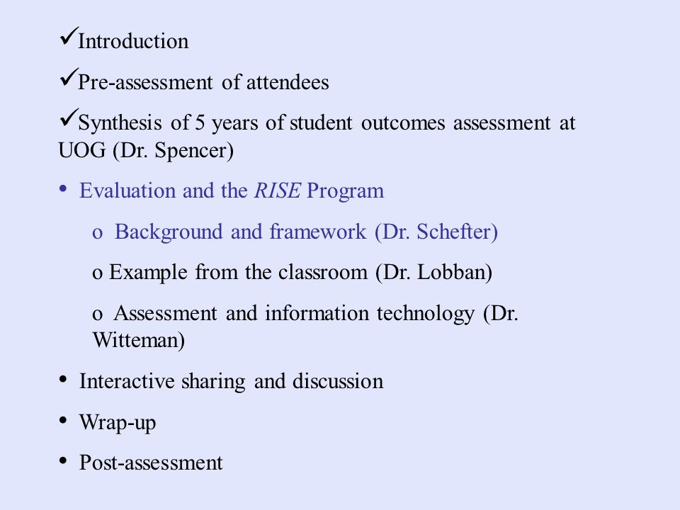Introduction Pre-assessment of attendees Synthesis of 5 years of student outcomes assessment at UOG (Dr.