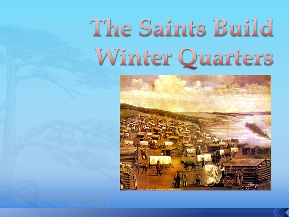 Lesson 39: The Saints Build Winter Quarters, Primary 5: Doctrine and Covenants: Church History, (1997),222