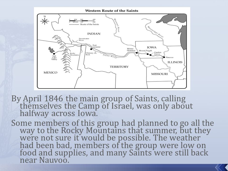 By April 1846 the main group of Saints, calling themselves the Camp of Israel, was only about halfway across Iowa.