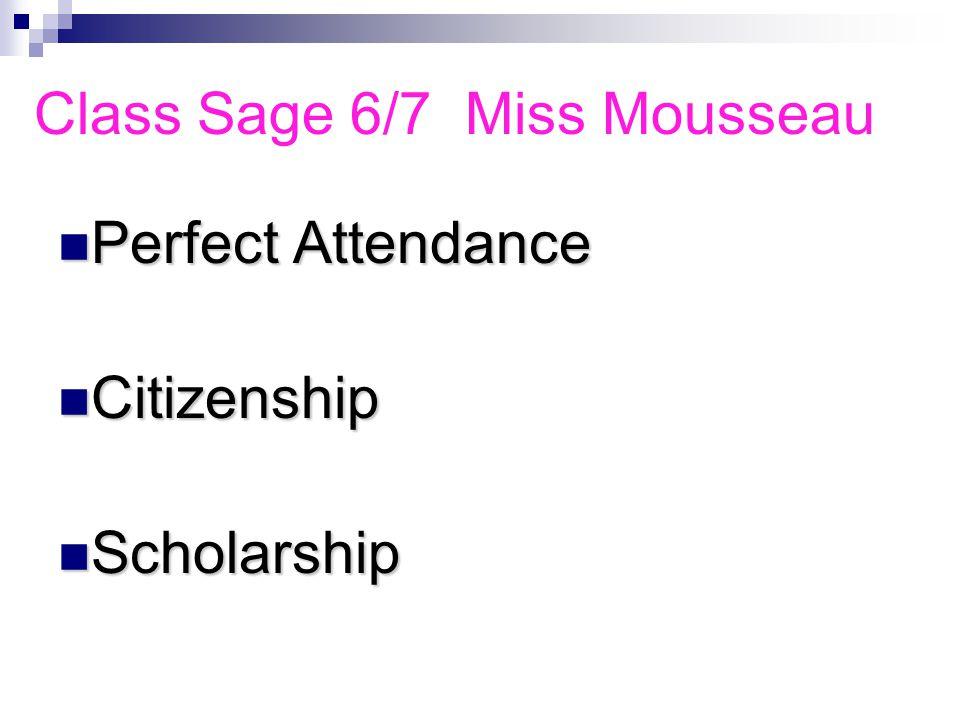 Perfect Attendance Perfect Attendance Citizenship Citizenship Scholarship Scholarship Class 72 Mr.
