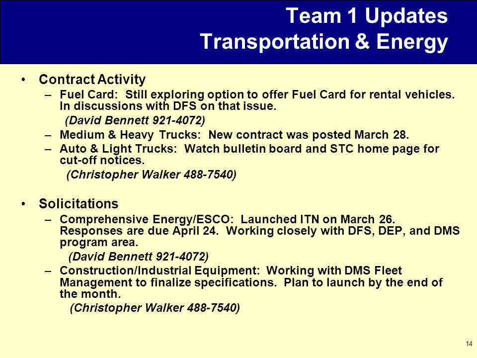 14 Team 1 Updates Transportation & Energy Contract Activity –Fuel Card: Still exploring option to offer Fuel Card for rental vehicles.