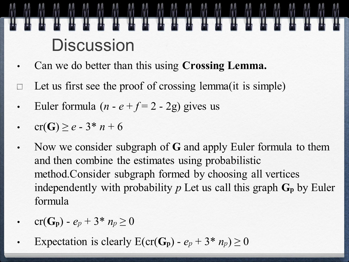 Discussion Can we do better than this using Crossing Lemma.
