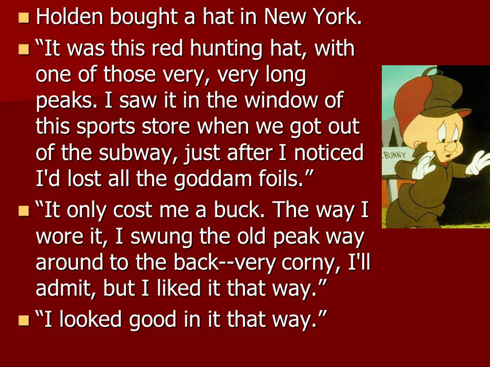Holden bought a hat in New York. Holden bought a hat in New York.
