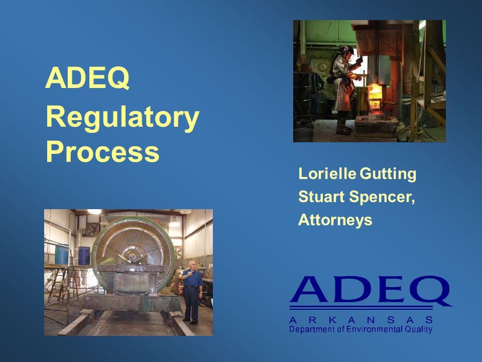 ADEQ Regulatory Process Lorielle Gutting Stuart Spencer, Attorneys