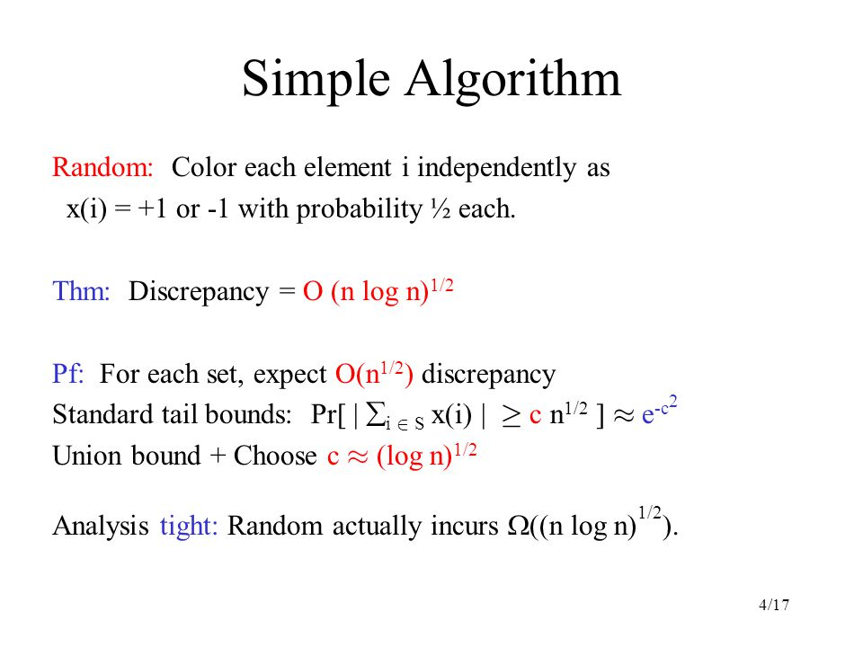 4/17 Simple Algorithm Random: Color each element i independently as x(i) = +1 or -1 with probability ½ each.