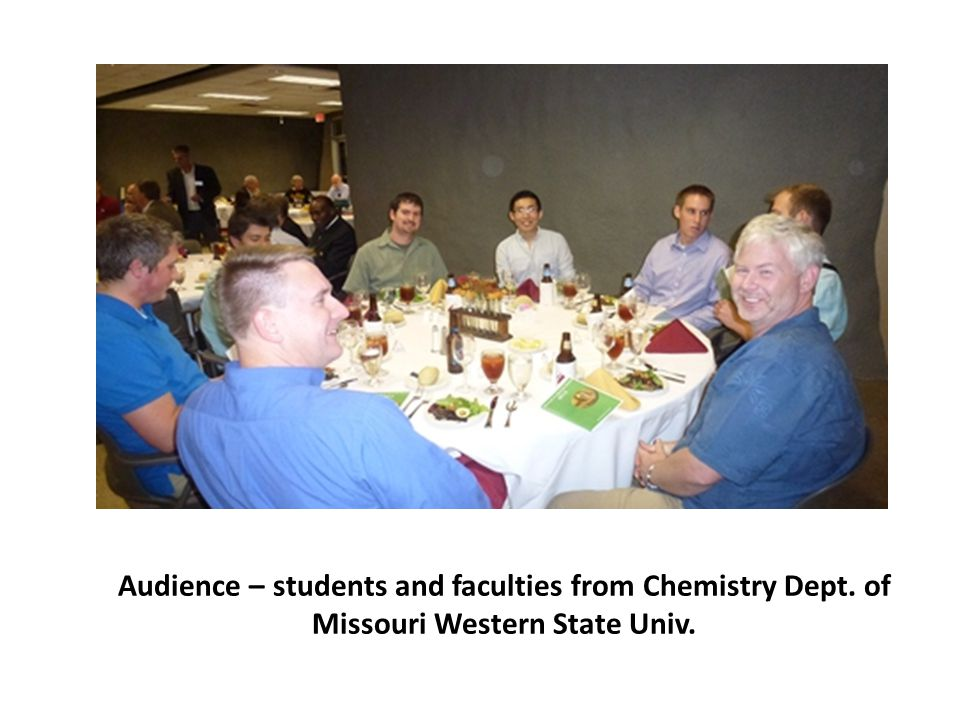 Audience – students and faculties from Chemistry Dept. of Missouri Western State Univ.