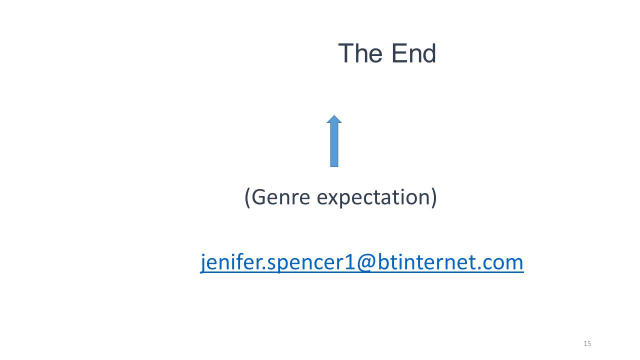 The End (Genre expectation) jenifer.spencer1@btinternet.com 15
