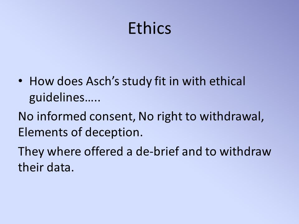 Ethics How does Asch's study fit in with ethical guidelines…..