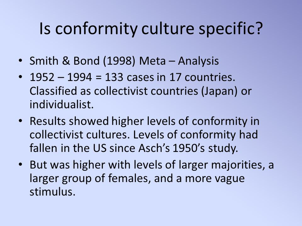Is conformity culture specific.