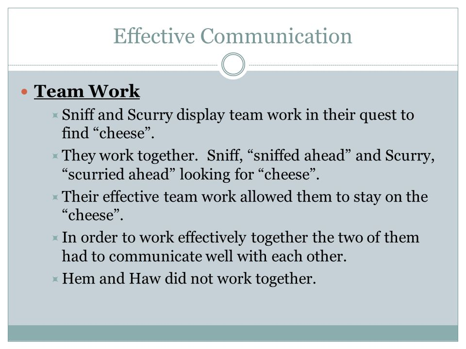 Effective Communication Listening  Sniff and Scurry demonstrated how important it is to listen to each other.