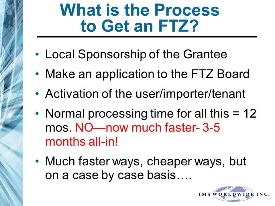 What is the Process to Get an FTZ.