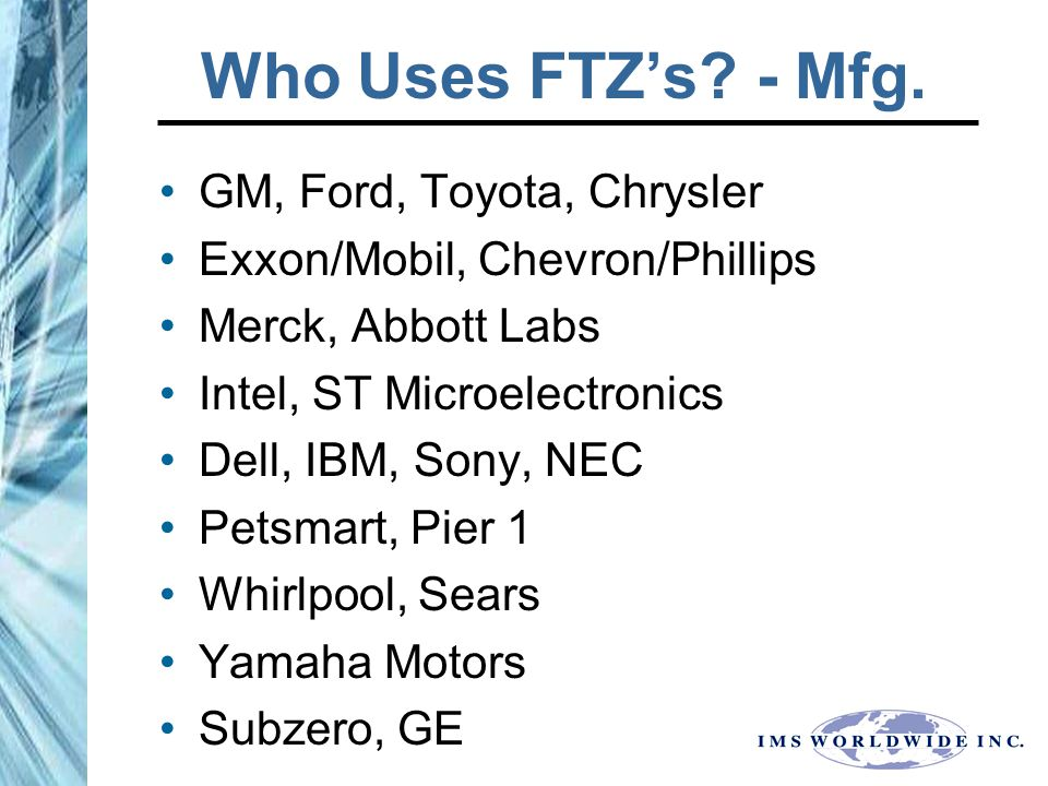 Who Uses FTZ's. - Mfg.