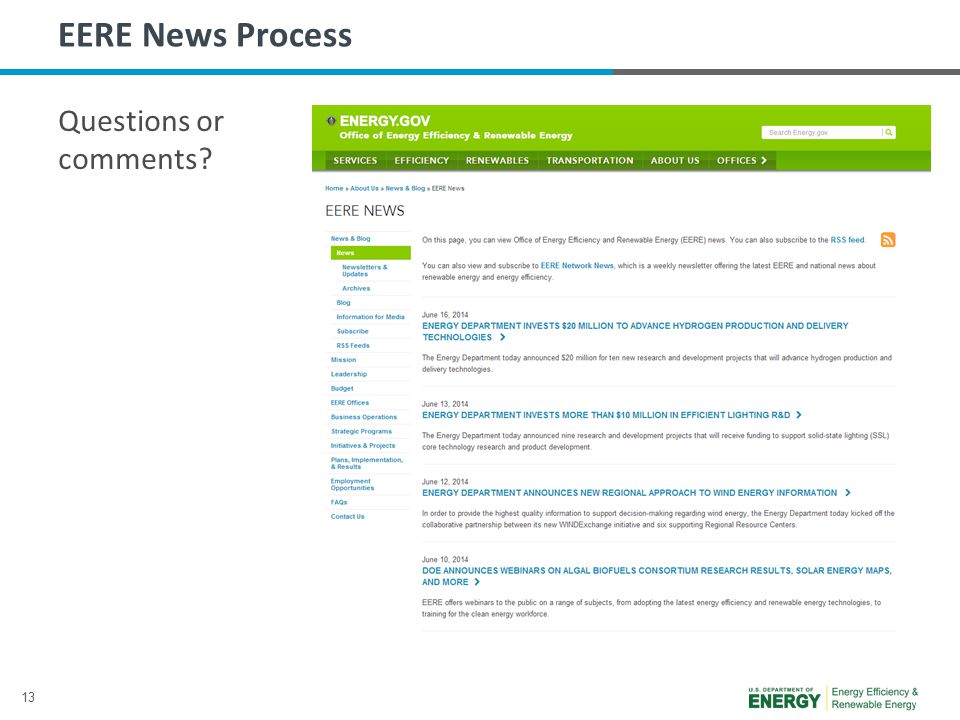 13 EERE News Process Questions or comments?