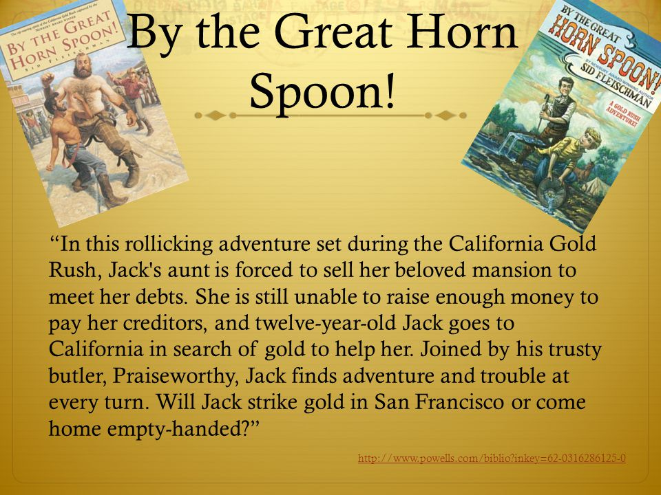 By the Great Horn Spoon.