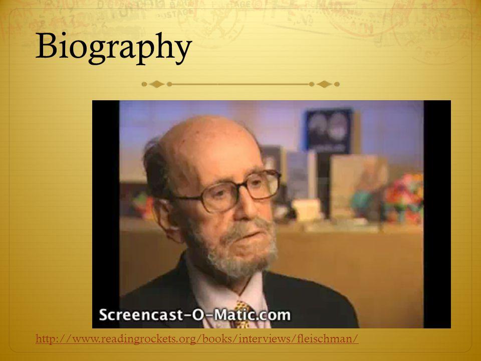 Biography http://www.readingrockets.org/books/interviews/fleischman/