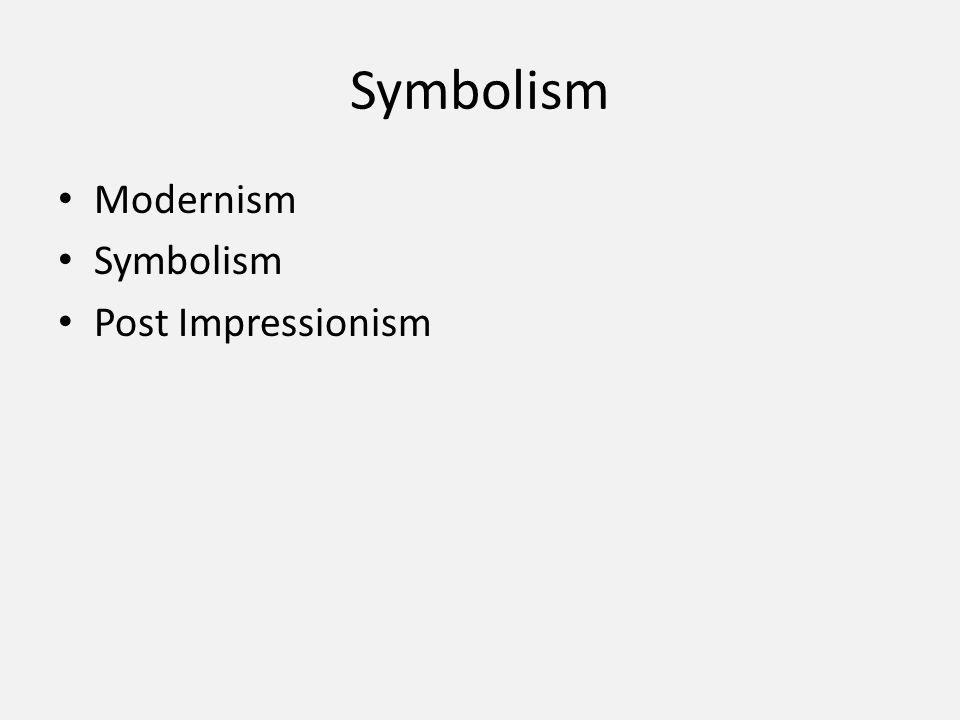 Symbolism Modernism Symbolism Post Impressionism