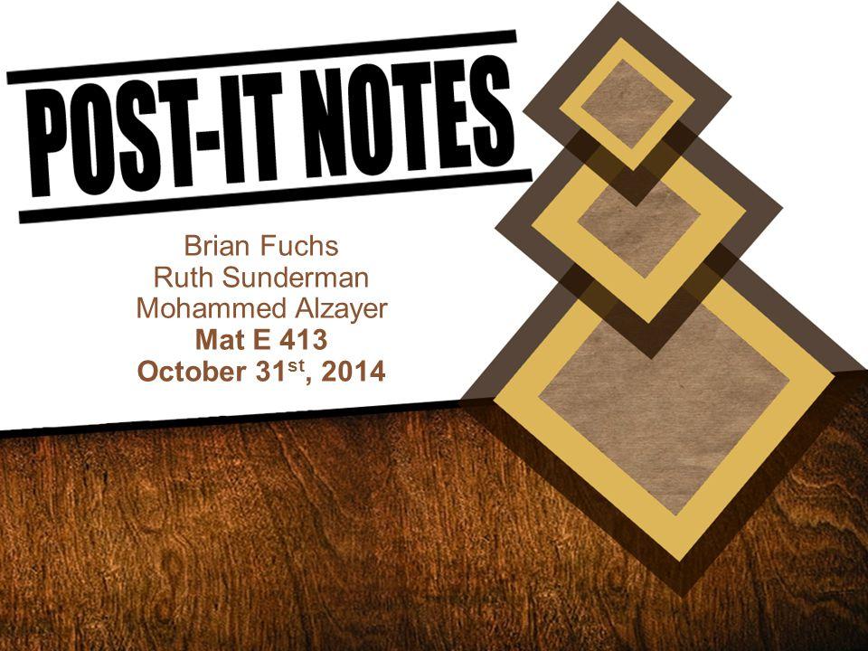 Brian Fuchs Ruth Sunderman Mohammed Alzayer Mat E 413 October 31 st, 2014