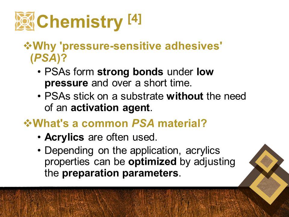  Why pressure-sensitive adhesives (PSA).