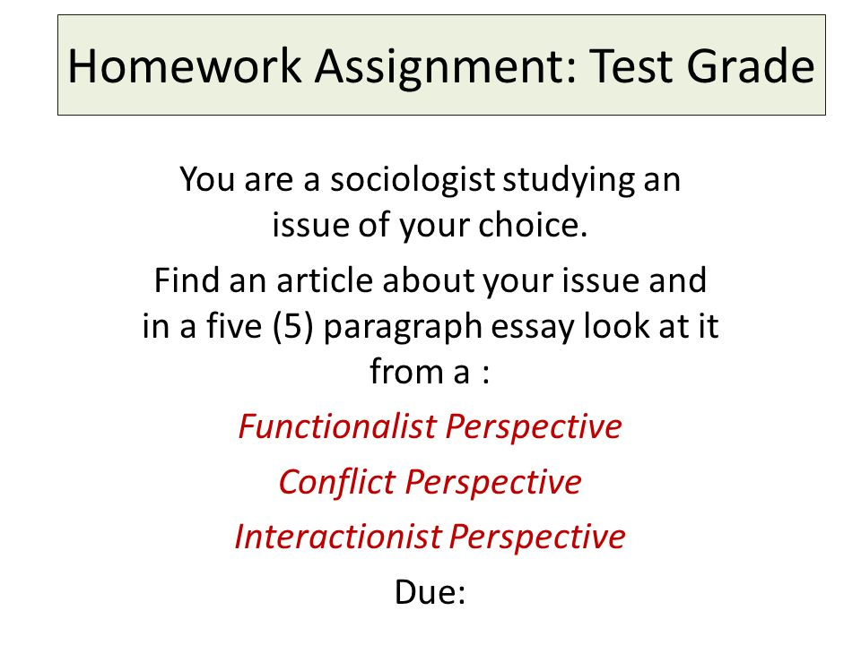 Homework Assignment: Test Grade You are a sociologist studying an issue of your choice.