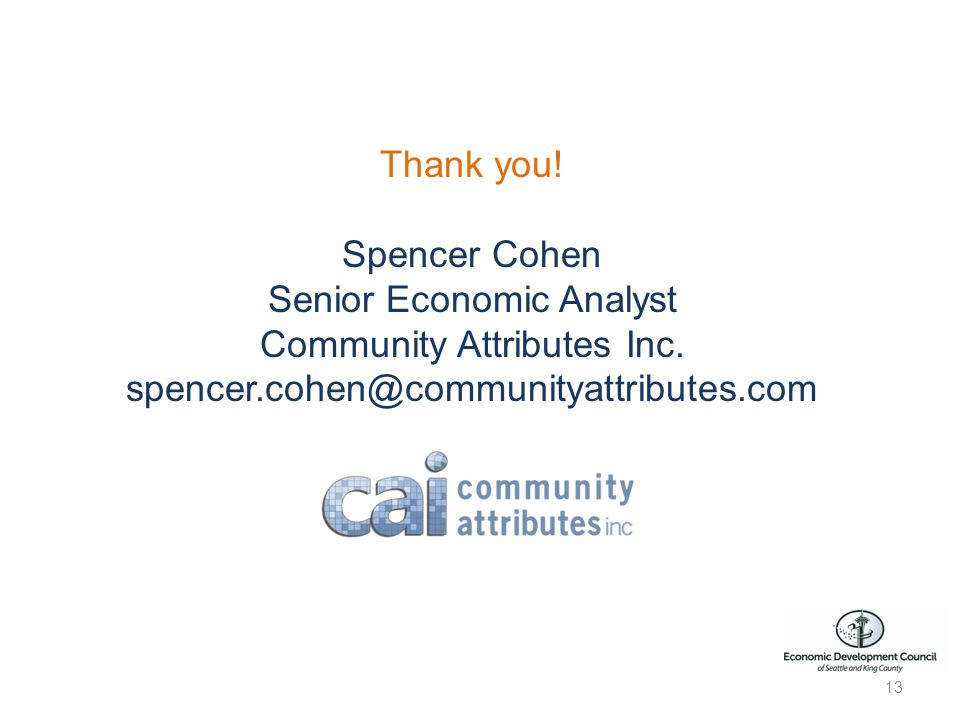 13 Thank you. Spencer Cohen Senior Economic Analyst Community Attributes Inc.