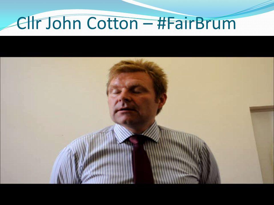 Cllr John Cotton – #FairBrum