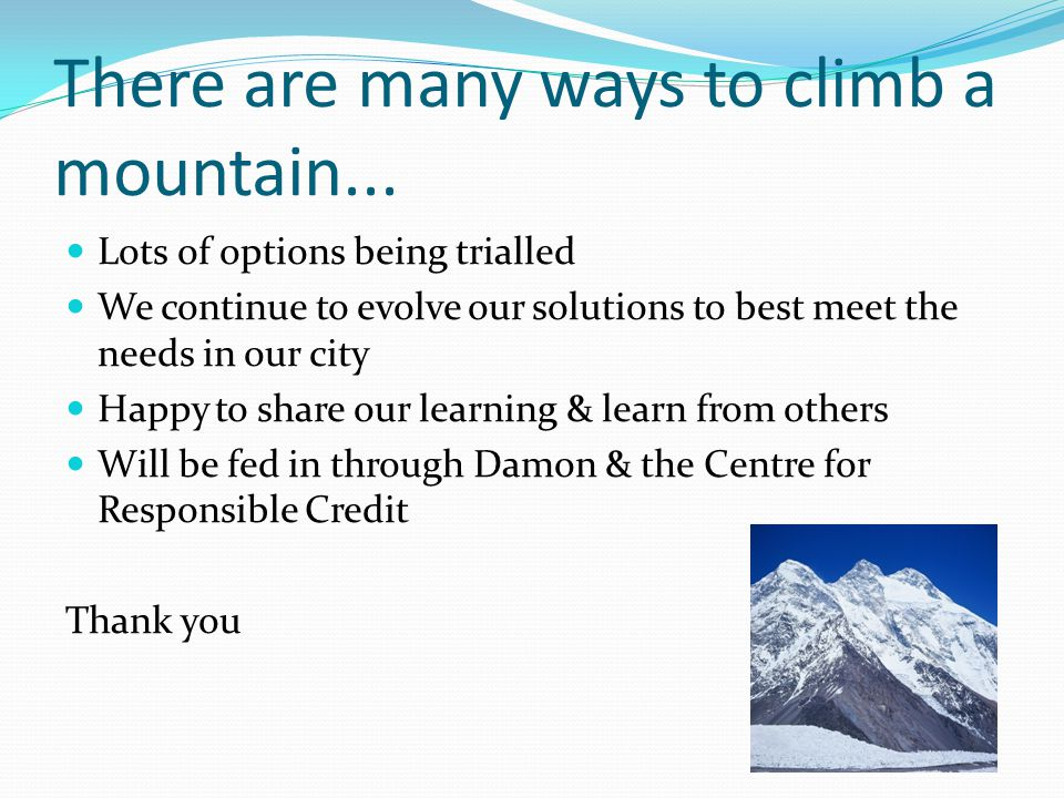 There are many ways to climb a mountain...