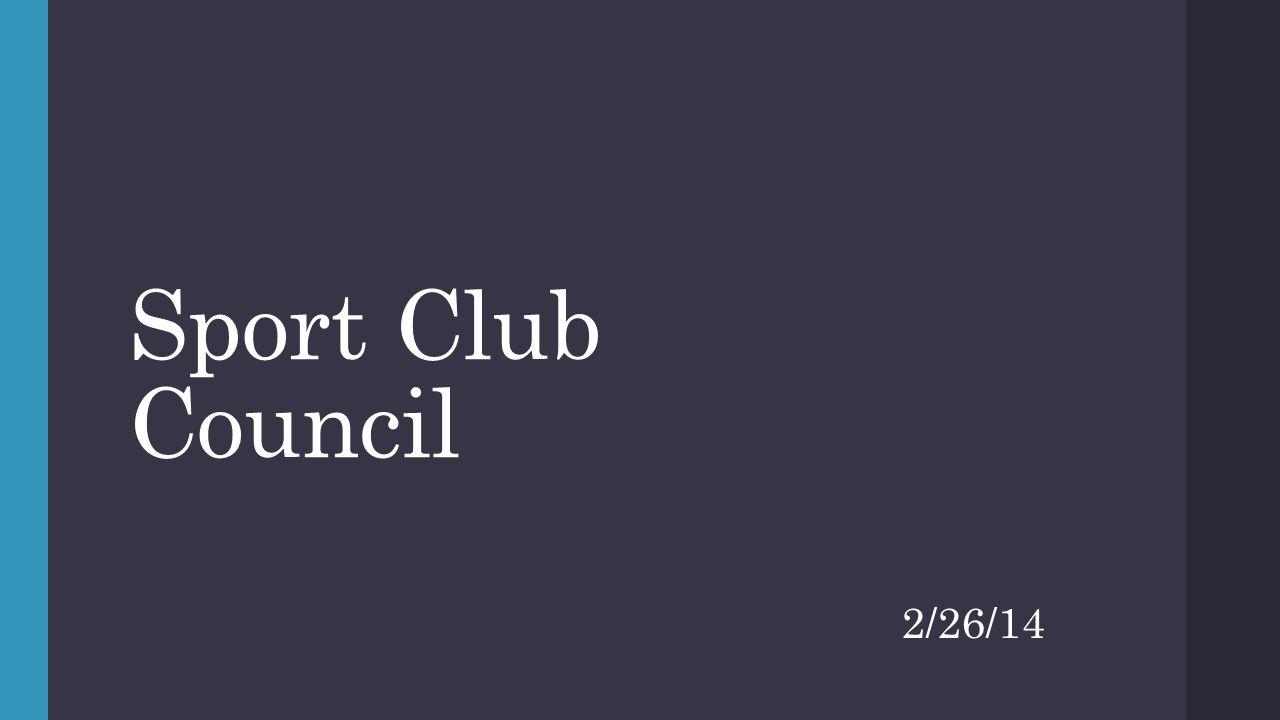 Sport Club Council 2/26/14