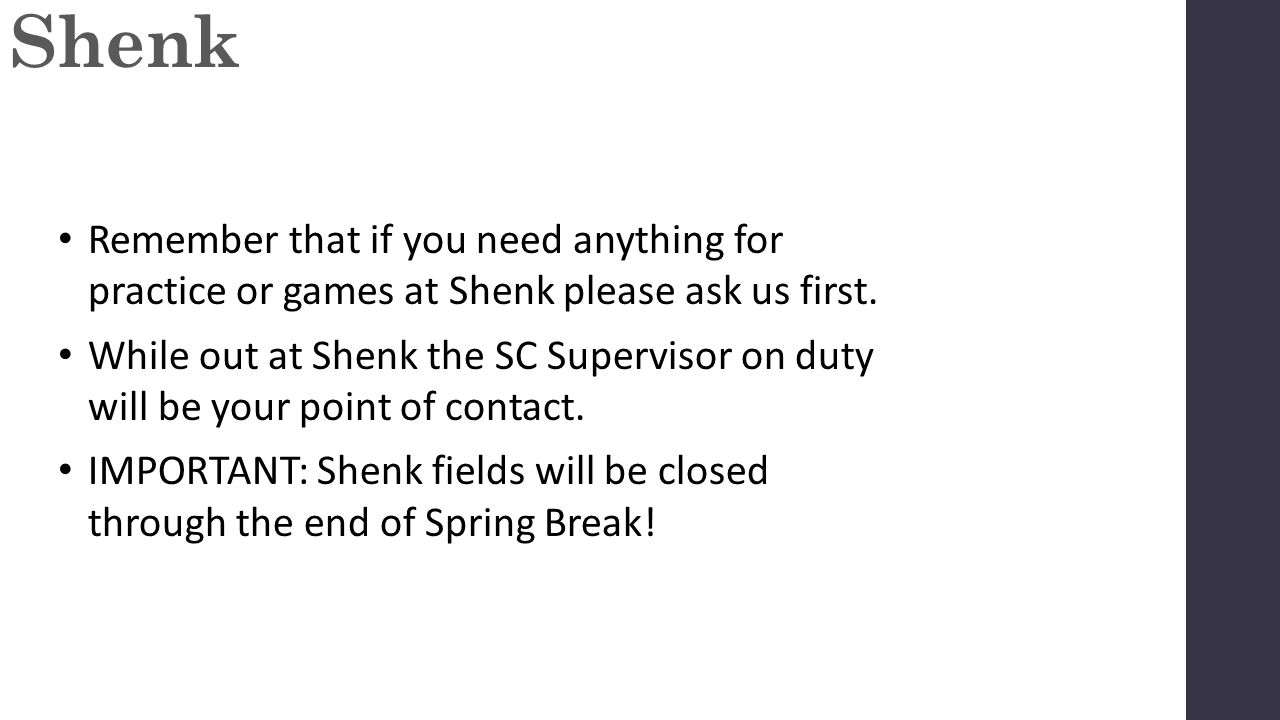 Remember that if you need anything for practice or games at Shenk please ask us first.