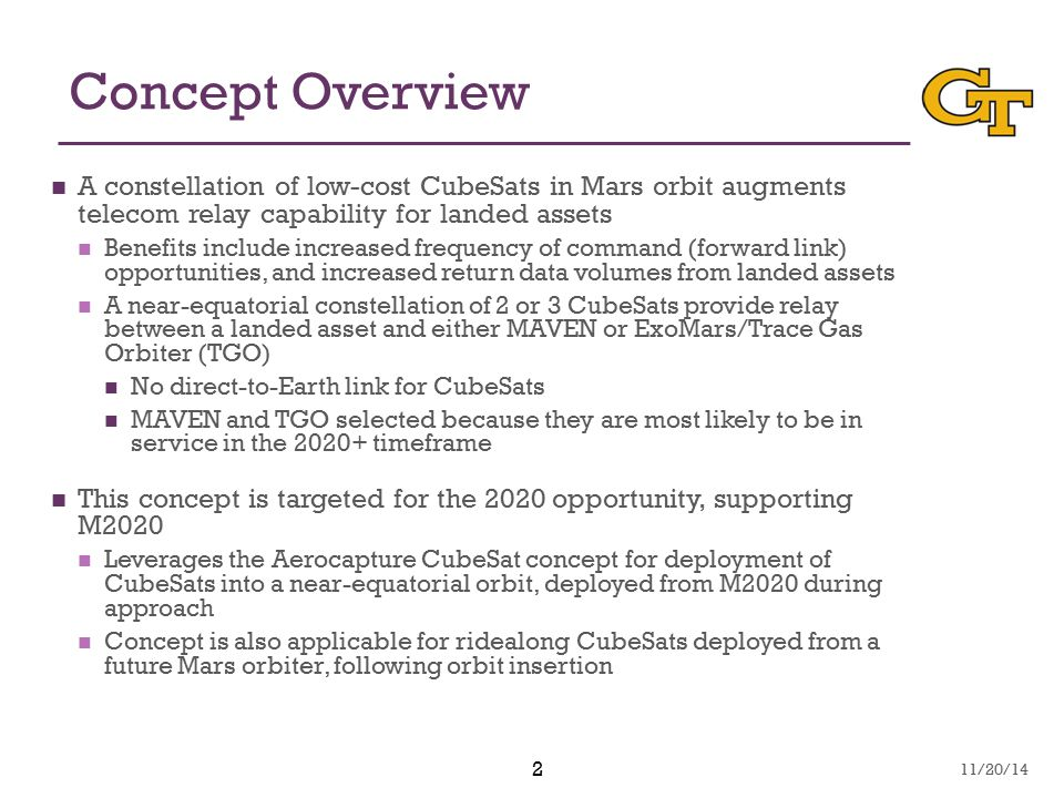 2 Concept Overview A constellation of low-cost CubeSats in Mars orbit augments telecom relay capability for landed assets Benefits include increased f