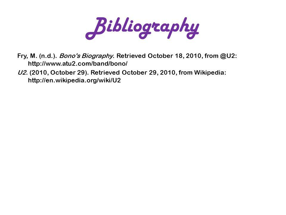 Fry, M. (n.d.). Bono s Biography.