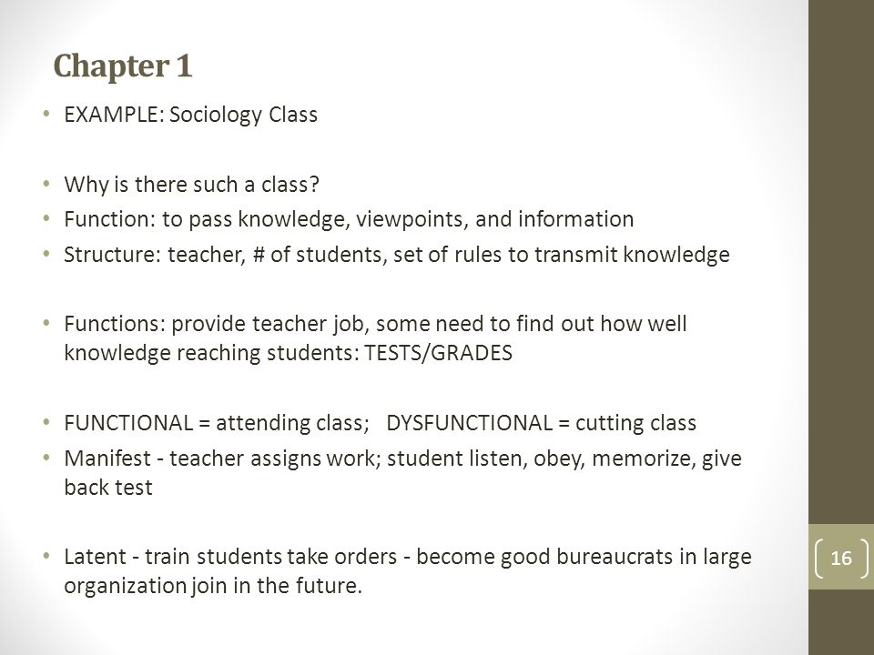 Chapter 1 EXAMPLE: Sociology Class Why is there such a class.