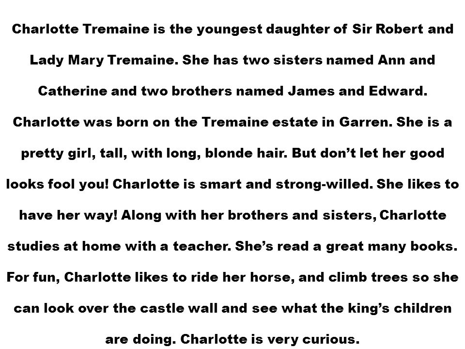 Charlotte Tremaine is the youngest daughter of Sir Robert and Lady Mary Tremaine.