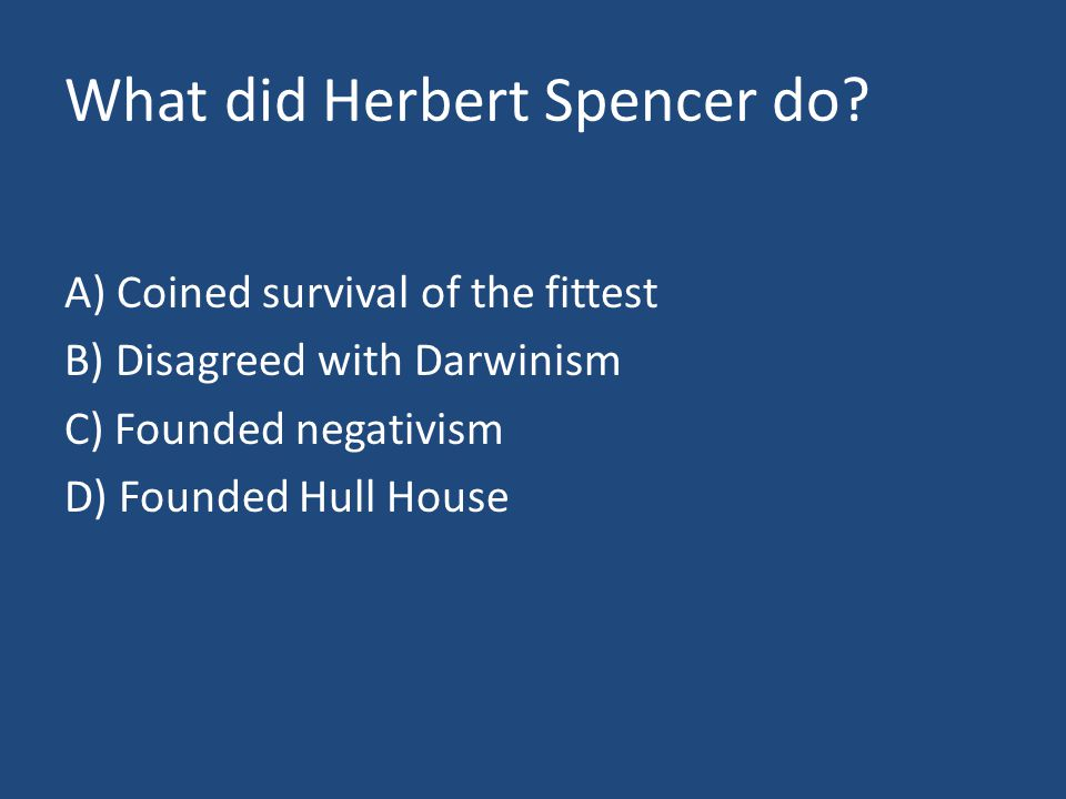What did Herbert Spencer do.