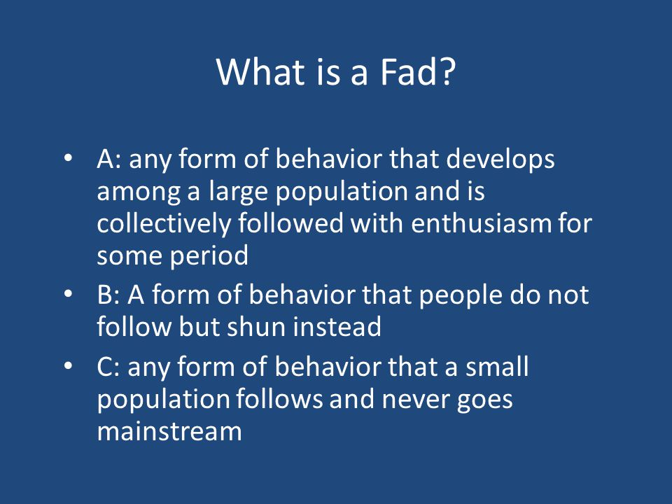 What is a Fad.